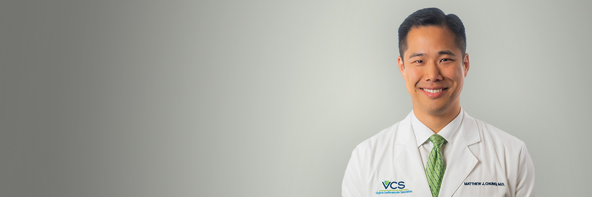 Dr. Matthew Chung with Virginia Cardiovascular Specialists